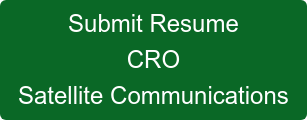 Submit Resume CRO Satellite Communications